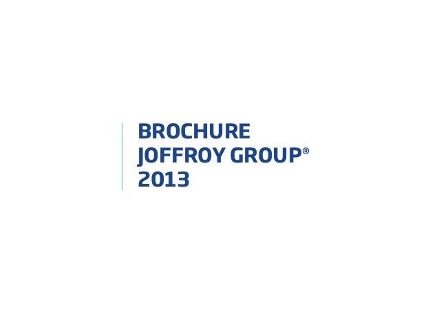 BROCHURE JOFFROY GROUP® 2013
