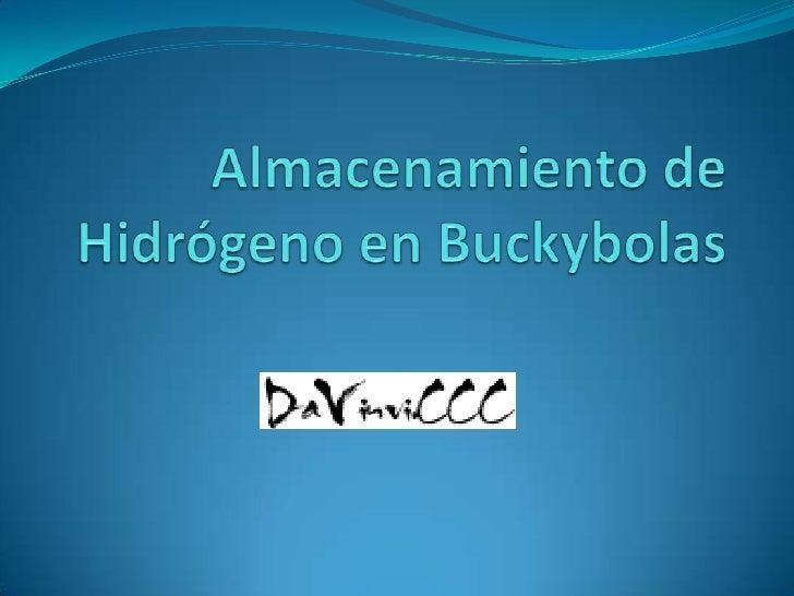 Almacenamiento de Hidrógeno en Buckybolas<br />