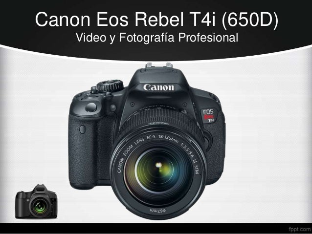 Canon Eos Rebel T4i (650D)    Video y Fotografía Profesional