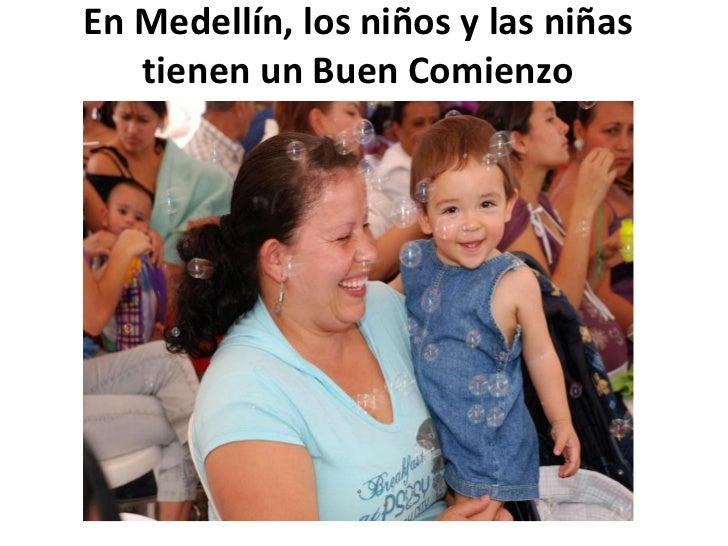 En Medellín, los niños y las niñas tienen un Buen Comienzo