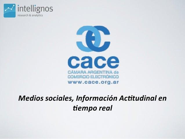 Medios sociales, Información Ac3tudinal en                   3empo real