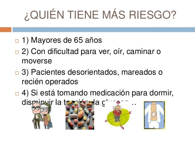 ¿QUIÉN TIENE MÁS RIESGO?  1) Mayores de 65 años  2) Con dificultad para ver, oír, caminar o moverse  3) Pacientes desor...