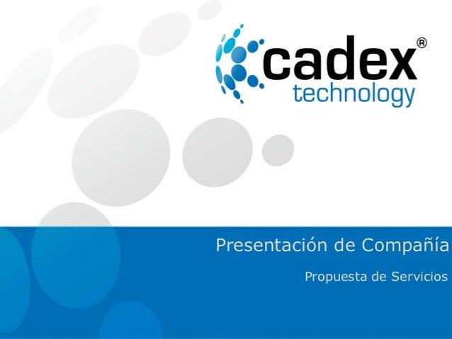 Presentación de Compañía                                                           Propuesta de Servicios© Todos los ...
