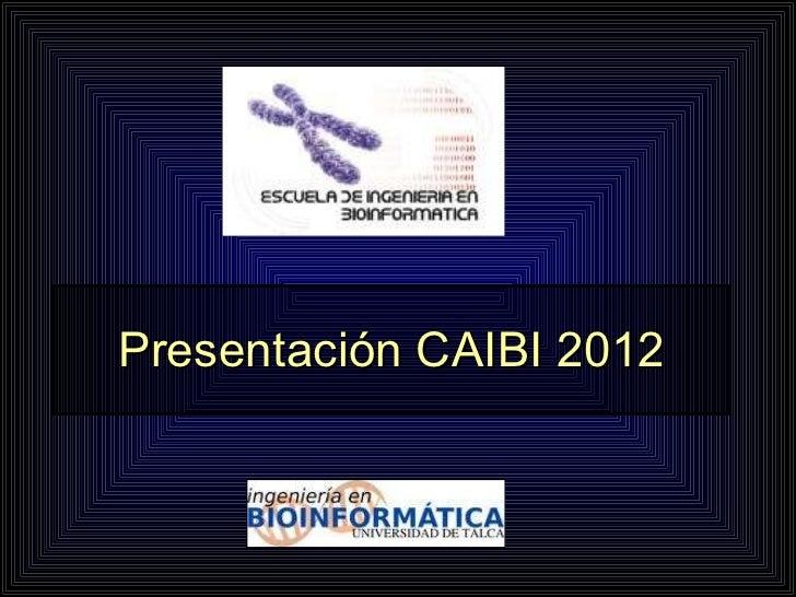 Presentación CAIBI 2012