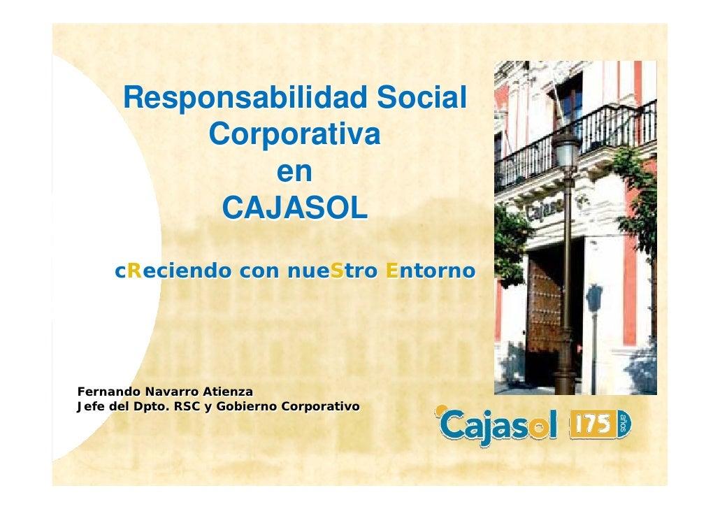 Responsabilidad Social            Corporativa                en             CAJASOL      cReciendo con nueStro Entorno    ...