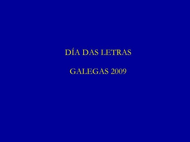 DÍA DAS LETRAS   GALEGAS 2009