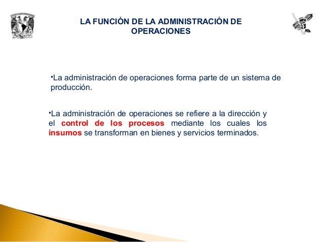 La administración de operaciones se refiere a la dirección y el control de los procesos mediante los cuales los insumos s...