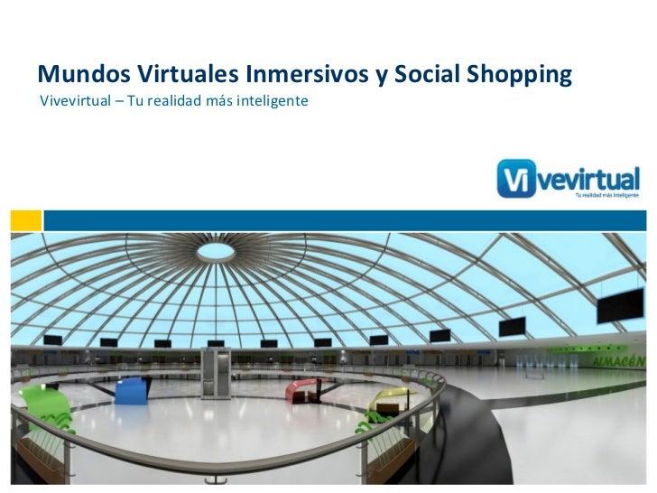 Mundos Virtuales Inmersivos y Social Shopping Vivevirtual – Tu realidad más inteligente