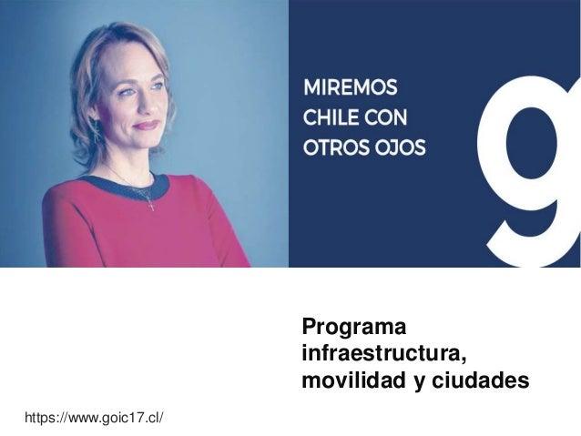 https://www.goic17.cl/ Programa infraestructura, movilidad y ciudades