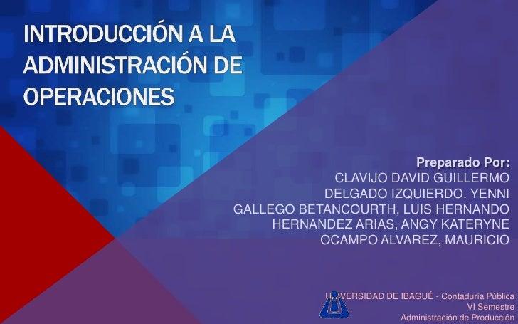 Preparado Por:            CLAVIJO DAVID GUILLERMO           DELGADO IZQUIERDO. YENNIGALLEGO BETANCOURTH, LUIS HERNANDO    ...