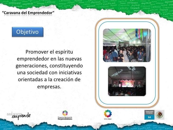 Objetivo<br />Promover el espíritu emprendedor en las nuevas generaciones, constituyendo una sociedad con iniciativas orie...