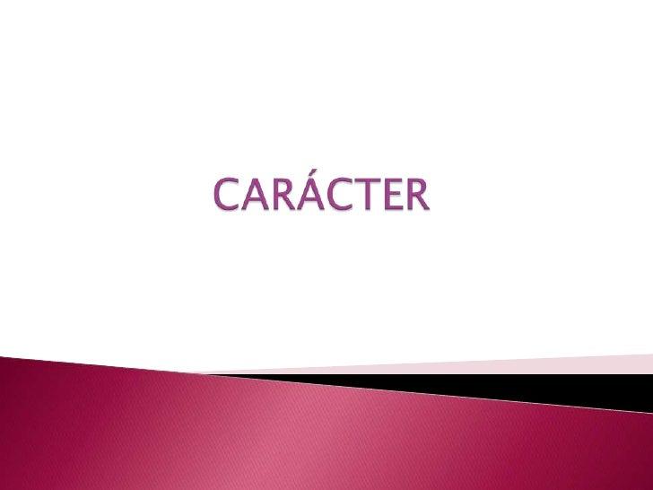 PersonalidadTemperamento            Carácter
