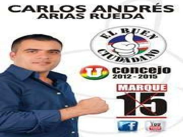 Carlos Andrés             Arias RuedaAbogado de la universidad de Santiago deCali;         especialista  en        derecho...