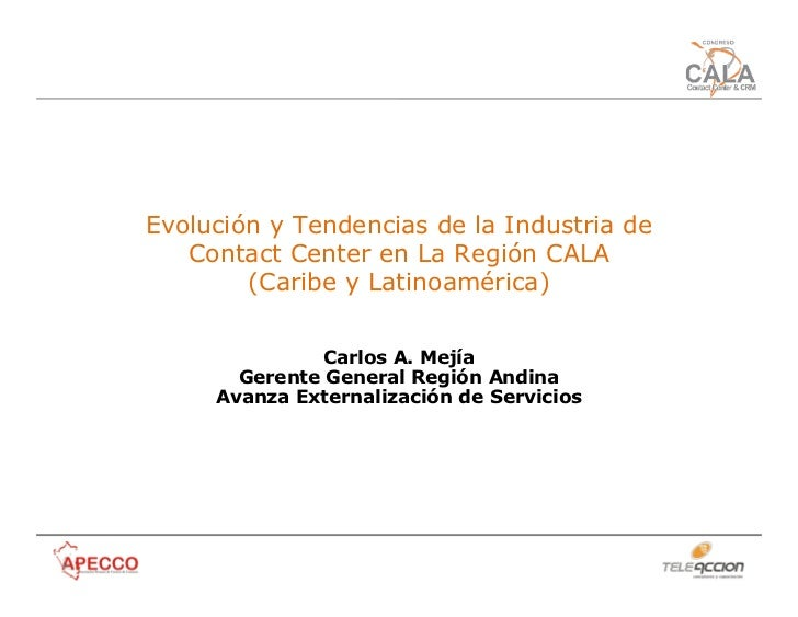 Evolución y Tendencias de la Industria de   Contact Center en La Región CALA        (Caribe y Latinoamérica)              ...