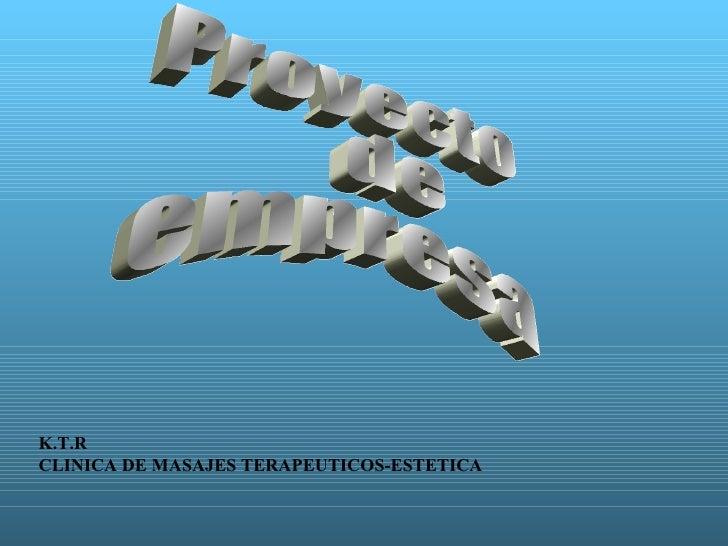 K.T.R CLINICA DE MASAJES TERAPEUTICOS-ESTETICA