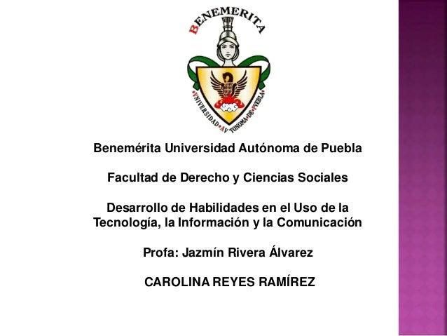 Benemérita Universidad Autónoma de Puebla Facultad de Derecho y Ciencias Sociales Desarrollo de Habilidades en el Uso de l...
