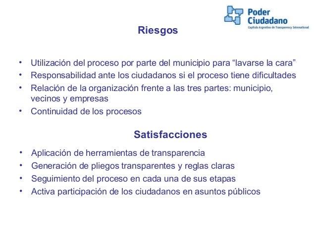 """Riesgos• Utilización del proceso por parte del municipio para """"lavarse la cara""""• Responsabilidad ante los ciudadanos si el..."""
