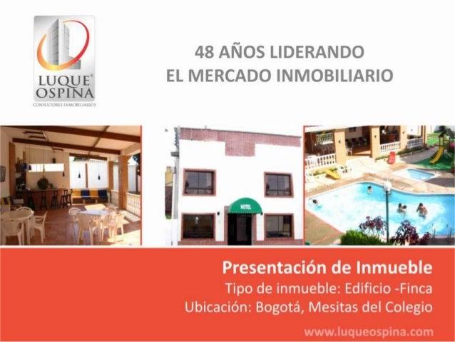 Ubicación del Inmueble                                      Municipio: Mesitas del Colegio                                ...