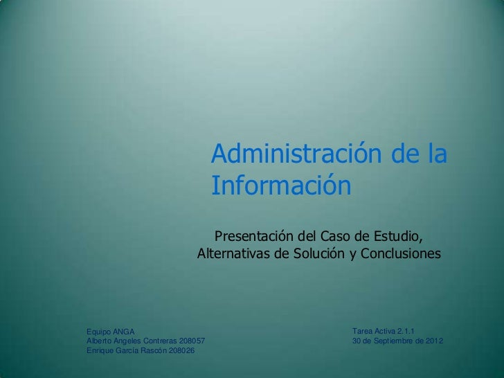 Administración de la                                   Información                                 Presentación del Caso d...