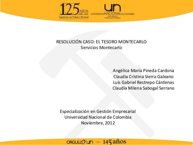 RESOLUCIÓN CASO: EL TESORO MONTECARLO          Servicios Montecarlo                           Angélica María Pineda Cardon...