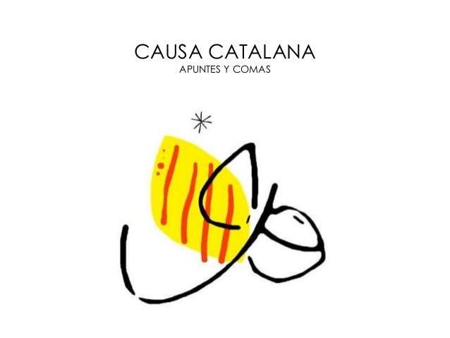 CAUSA CATALANA APUNTES Y COMAS