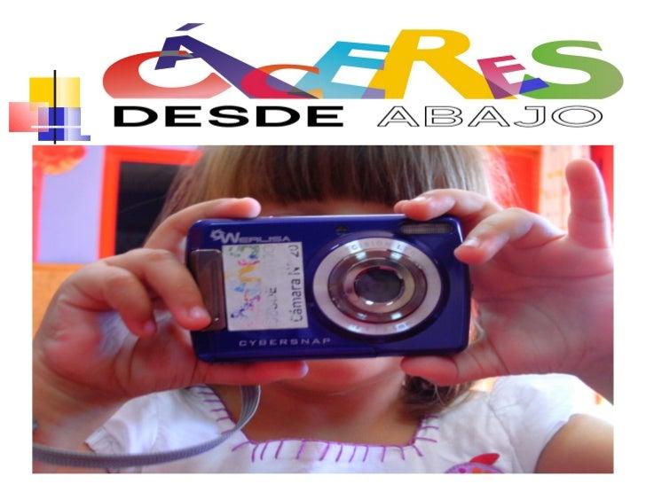 OBJETIVO GENERAL   El objetivo de este proyecto es a través de    la fotografía, mostrar la ciudad como la ven    los niñ...