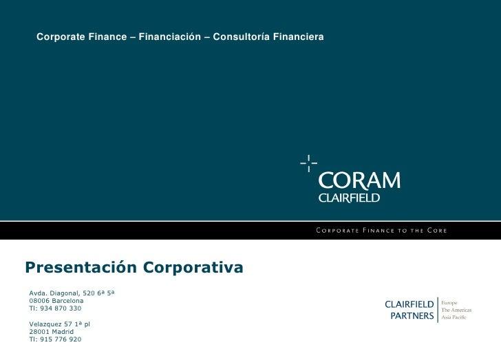 Corporate Finance – Financiación – Consultoría FinancieraPresentación CorporativaAvda. Diagonal, 520 6ª 5ª08006 BarcelonaT...