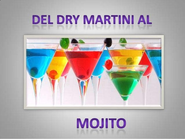 DRY MARTINI      • INGREDIENTES:        3/4 Ginebra seca        1/4 Vermut seco        En vaso mezclador frío,          ec...