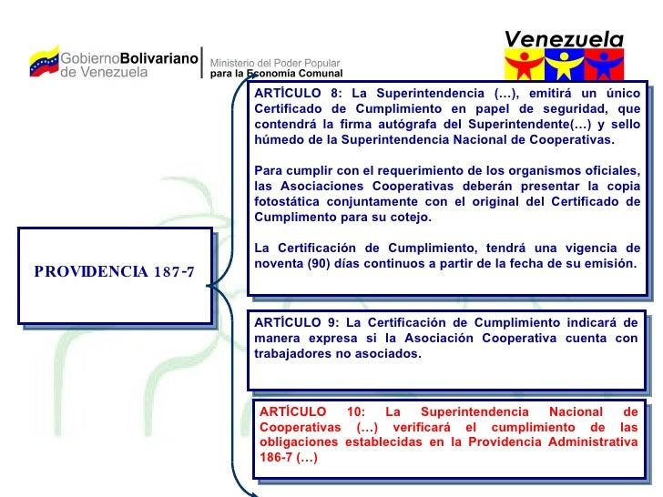 PROVIDENCIA 187-7 ARTÍCULO 8: La Superintendencia (…), emitirá un único Certificado de Cumplimiento en papel de seguridad,...