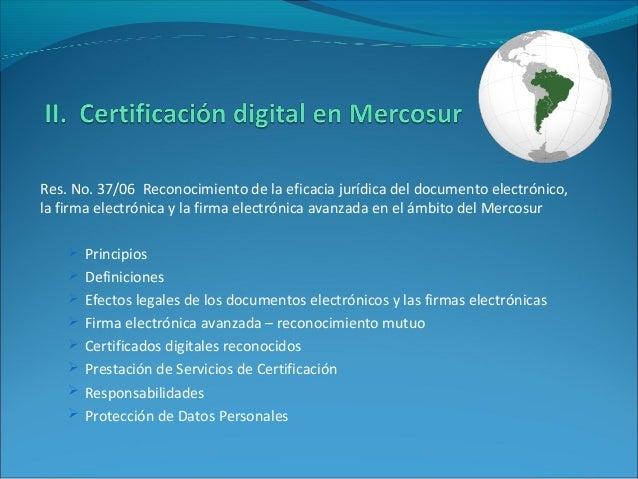 Res. No. 37/06 Reconocimiento de la eficacia jurídica del documento electrónico, la firma electrónica y la firma electróni...