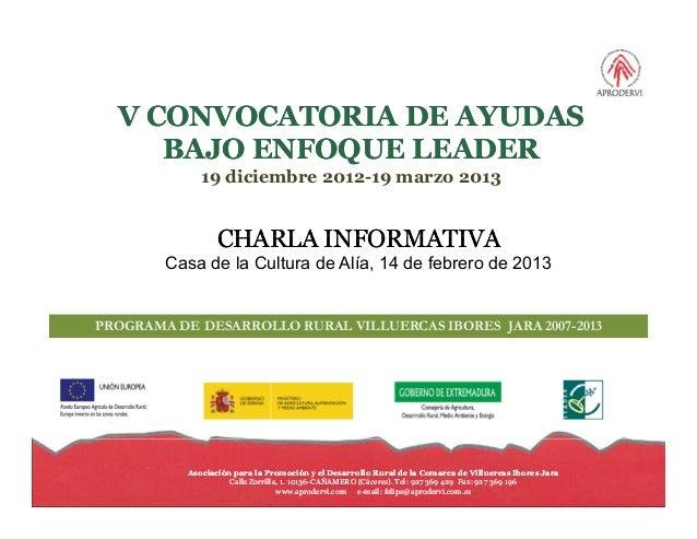 V CONVOCATORIA DE AYUDAS     BAJO ENFOQUE LEADER              19 diciembre 2012-19 marzo 2013                  CHARLA INFO...