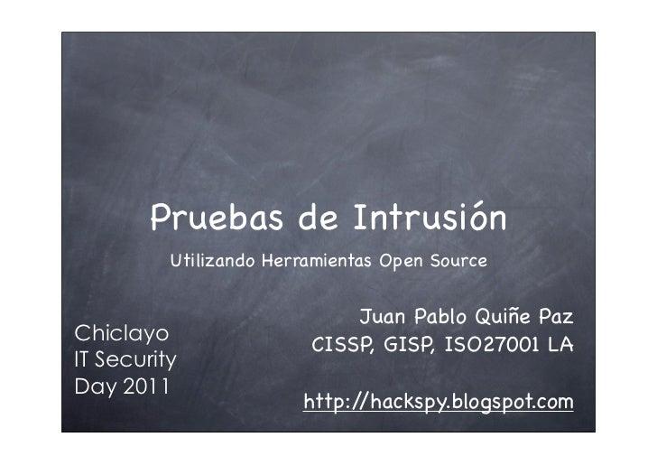 Pruebas de Intrusión          Utilizando Herramientas Open Source                             Juan Pablo Quiñe PazChiclayo...