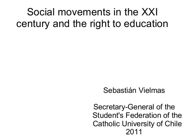 Social movements in the XXIcentury and the right to education                    Sebastián Vielmas                 Secreta...
