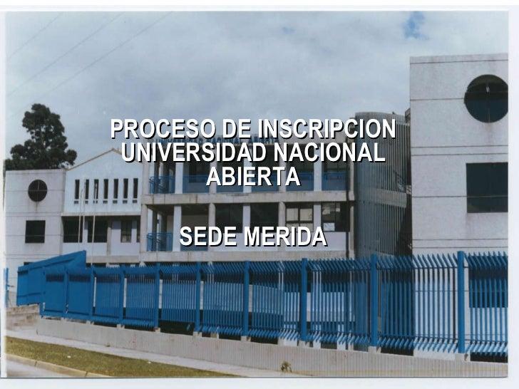 PROCESO DE INSCRIPCION UNIVERSIDAD NACIONAL ABIERTA SEDE MERIDA