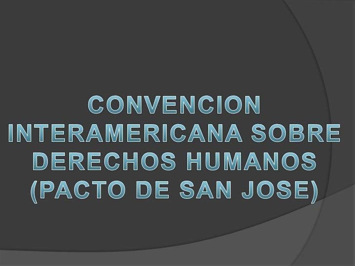 HISTORIA  SISTEMA           INTERAMERICANO         DEDERECHOS HUMANOS   En noviembre de 1969 se celebró en San José de   ...