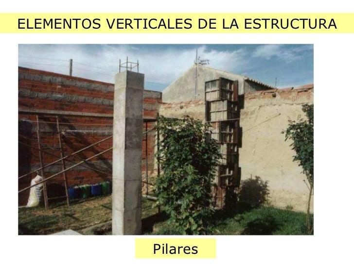 ELEMENTOS VERTICALES DE LA ESTRUCTURA Pilares
