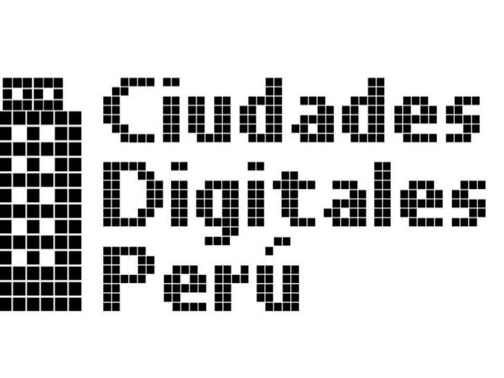CIUDADES Y MUNICIPIOS DIGITALESPerú Digital