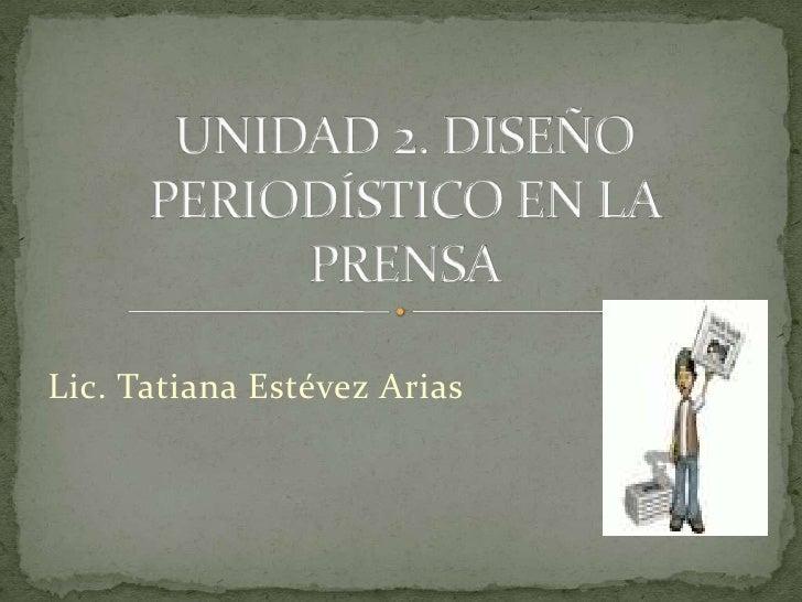 Lic. Tatiana Estévez Arias