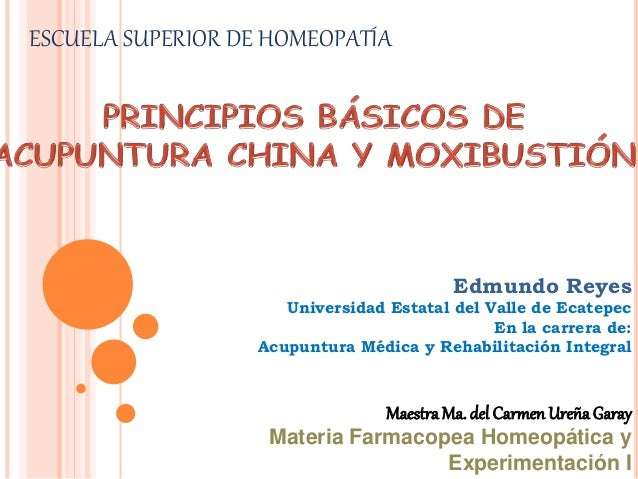 MaestraMa. del Carmen UreñaGaray Materia Farmacopea Homeopática y Experimentación I ESCUELA SUPERIOR DE HOMEOPATÍA Edmundo...