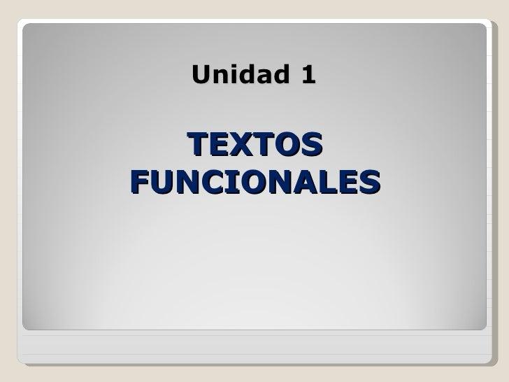 Unidad 1 TEXTOS FUNCIONALES