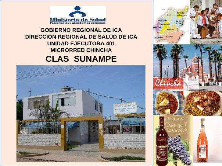 GOBIERNO REGIONAL DE ICA DIRECCION REGIONAL DE SALUD DE ICA UNIDAD EJECUTORA 401 MICRORRED CHINCHA CLAS  SUNAMPE