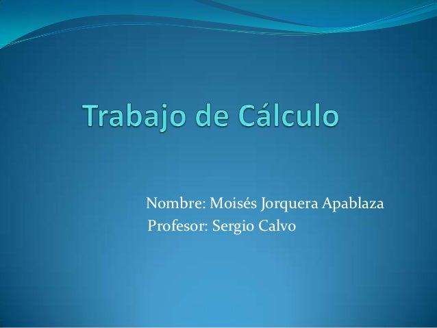 Nombre: Moisés Jorquera ApablazaProfesor: Sergio Calvo