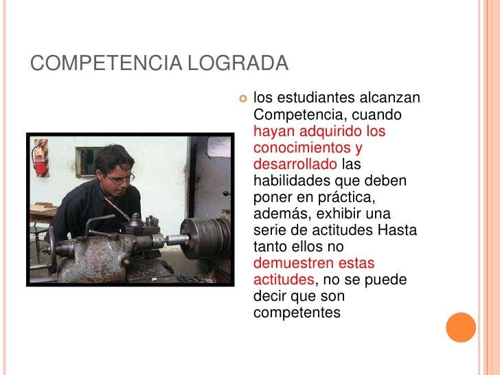 COMPETENCIA LOGRADA                  los estudiantes alcanzan                   Competencia, cuando                   hay...