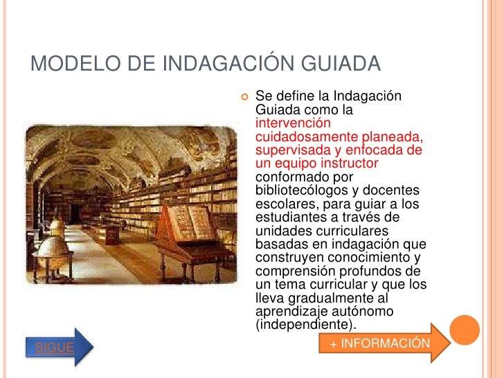 MODELO DE INDAGACIÓN GUIADA                   Se define la Indagación                    Guiada como la                  ...