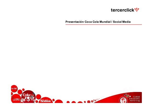 www.tercerclick.com – info@tercerclick.com Presentación Coca Cola Mundial / Social Media