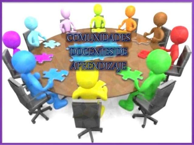 Las Comunidades docentes de aprendizaje son un grupo de profesionales que se apoyan mutuamente, indagando de modo reflexiv...