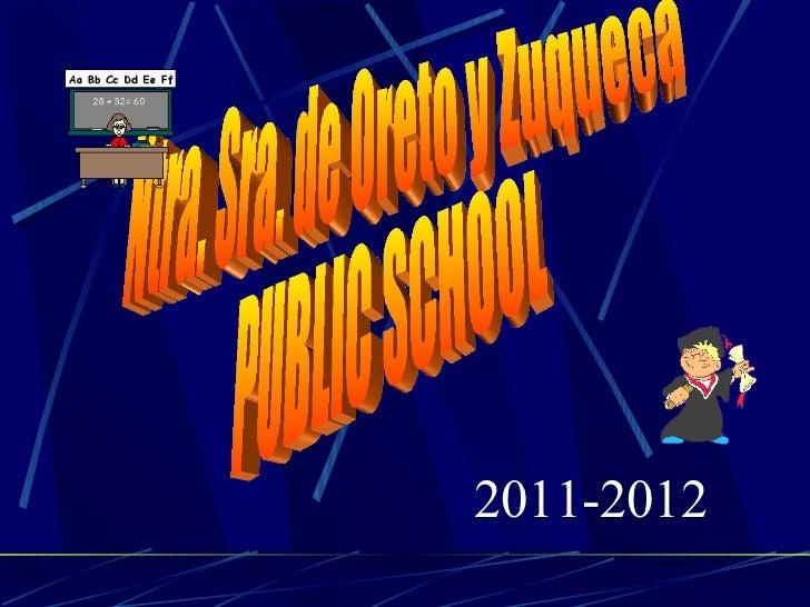 Ntra. Sra. de Oreto y Zuqueca PUBLIC SCHOOL 2011-2012