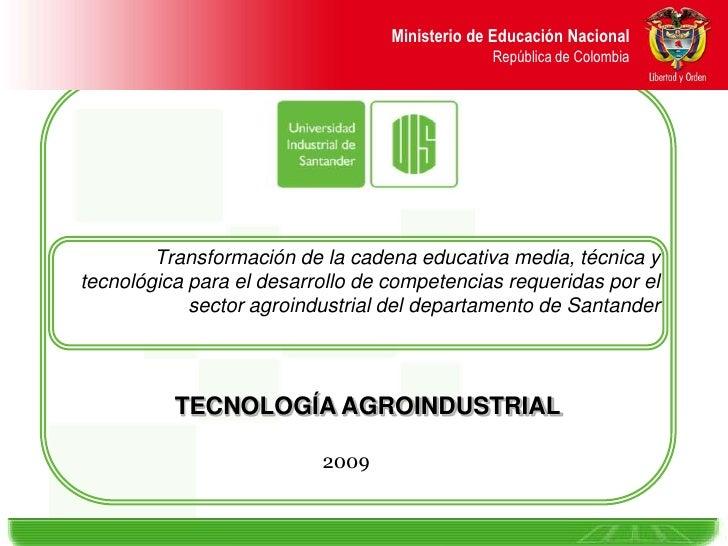 Ministerio de Educación Nacional                                     República de Colombia<br />Transformación de la caden...