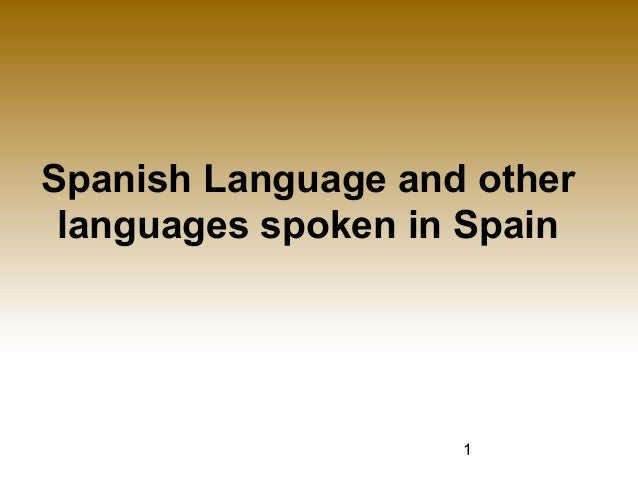 1 Spanish Language and other languages spoken in Spain