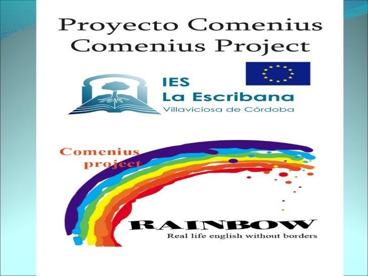 PROYECTO COMENIUS EN                                    ELIES LA ESCRIBANA  • Principal objetivo : el conocimiento de real...